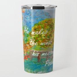 He Makes the Winds His Messengers Travel Mug
