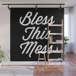Bless This Mess Funny Quote Wall Mural