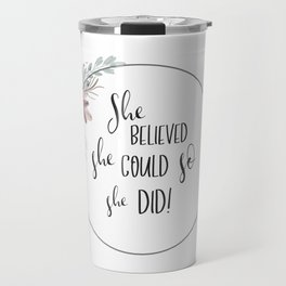 She Believed She Could! Travel Mug