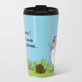 Eglantine la poule (the hen) is not in a good mood in te morning Travel Mug