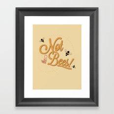 Not The Bees Framed Art Print