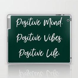 Positive Mind. Positive Vibes. Positive Life - Dark Green Laptop & iPad Skin