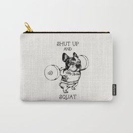 Shut Up and Squat French Bulldog Carry-All Pouch