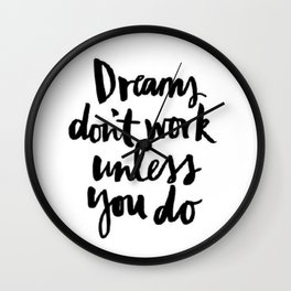Black and White Dreams Brushstroke Watercolor Hustle Never Give Up Wall Clock