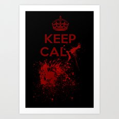 Keep calm? Art Print