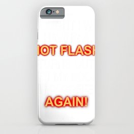 Funny Menopause Hot Flash Coffee Drinker Gag Gift T-Shirt iPhone Case