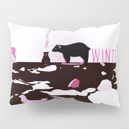 No winter lasts forever 7 Pillow Sham