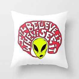 Alien: I'll believe it when I see it Throw Pillow