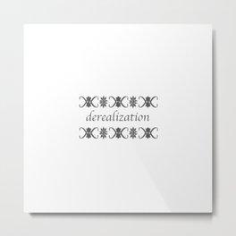 Derealization Metal Print
