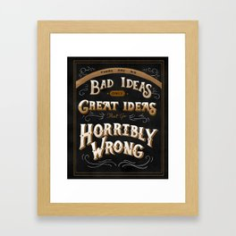 There Are No Bad Ideas Framed Art Print
