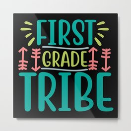 First Grade Tribe Metal Print