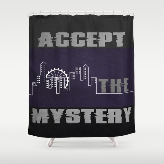 Accept the Mystery Shower Curtain