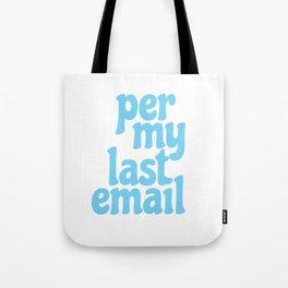 per my last email Tote Bag