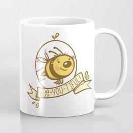 bee-you-tiful! Coffee Mug