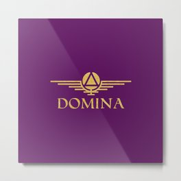 Call me Domina Metal Print