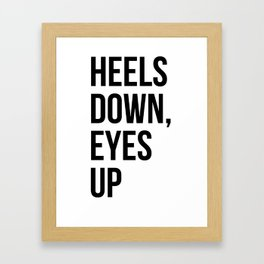 Heels Down, Eyes Up Framed Art Print
