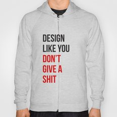 Design Like You... Hoody