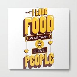 I Love Food Metal Print