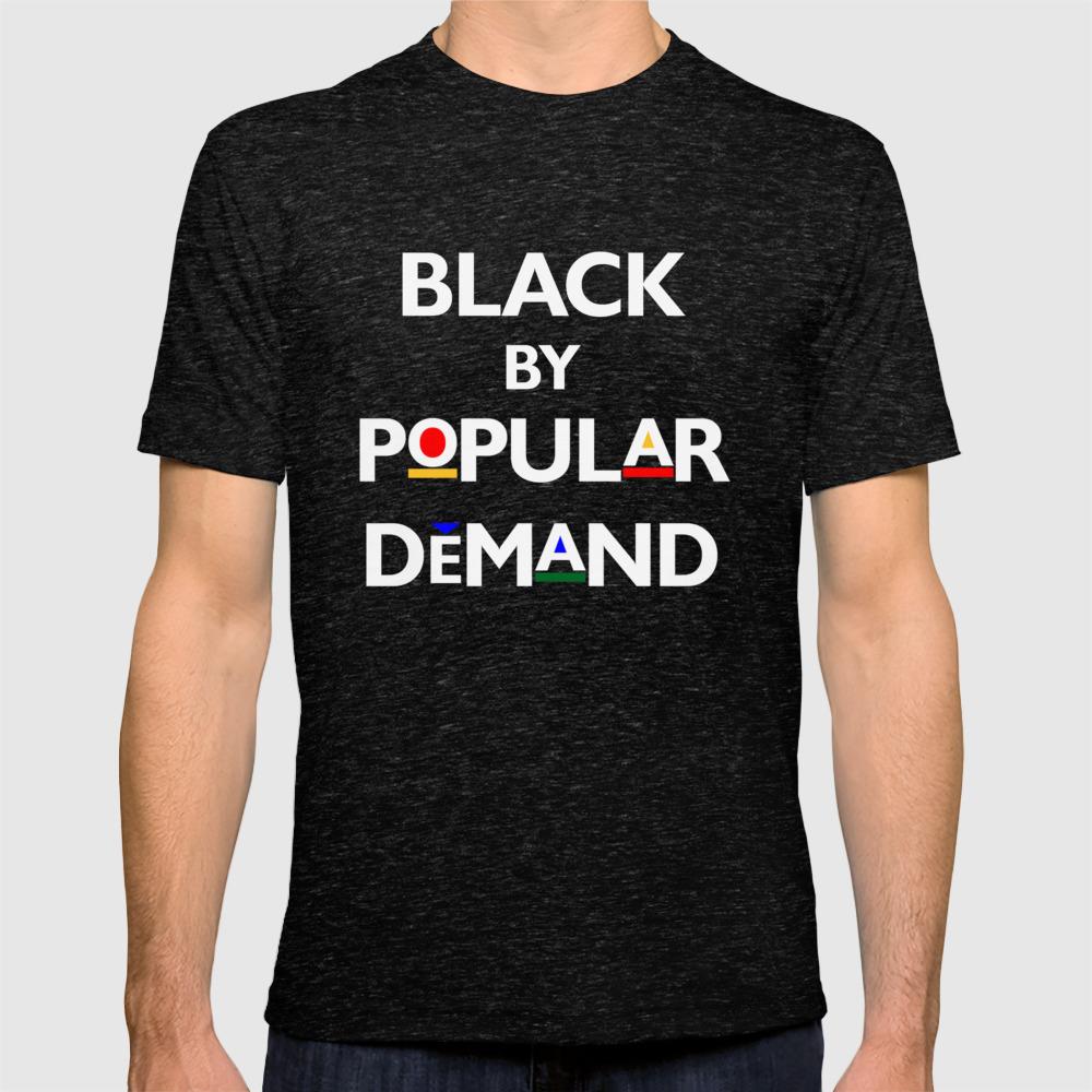 21d5c058 Black By Popular Demand T-shirt by eshump | Society6