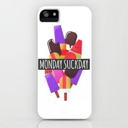 Monday Suckday iPhone Case