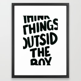 Think Things Outside the Box Framed Art Print