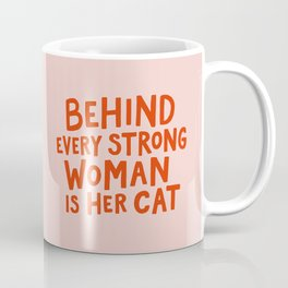 Behind Every Strong Woman Coffee Mug