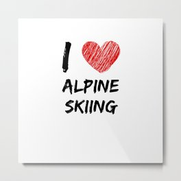 I Love Alpine Skiing Metal Print