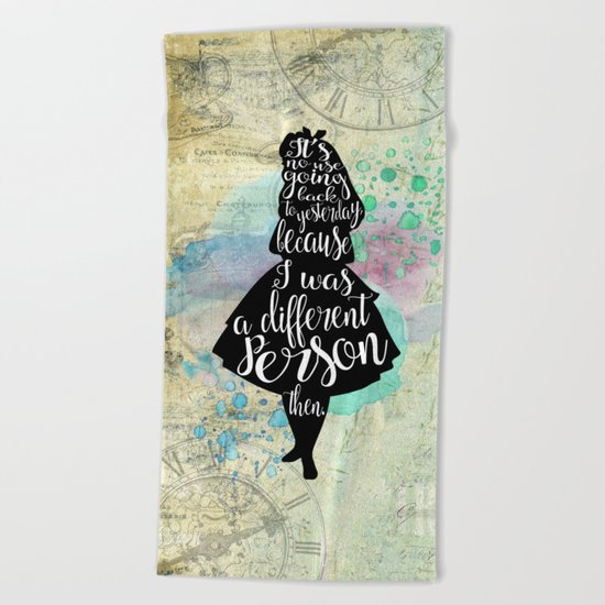 Alice in Wonderland - I Was A Different Person Then Beach Towel