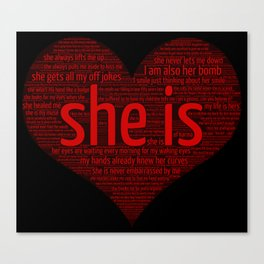 She Is The One Because ... Canvas Print