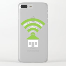 Home Is Where The Wifi Connects Automatically Clear iPhone Case