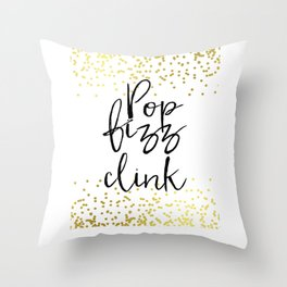 Funny Pop Fizz Clink Funny Quote Funny Wall Art Printable Wall Art Typography Print Champagne Quote Throw Pillow