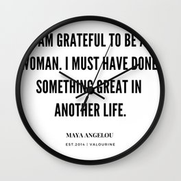 Maya Angelou Quote On Being Grateful To Be A Woman Wall Clock