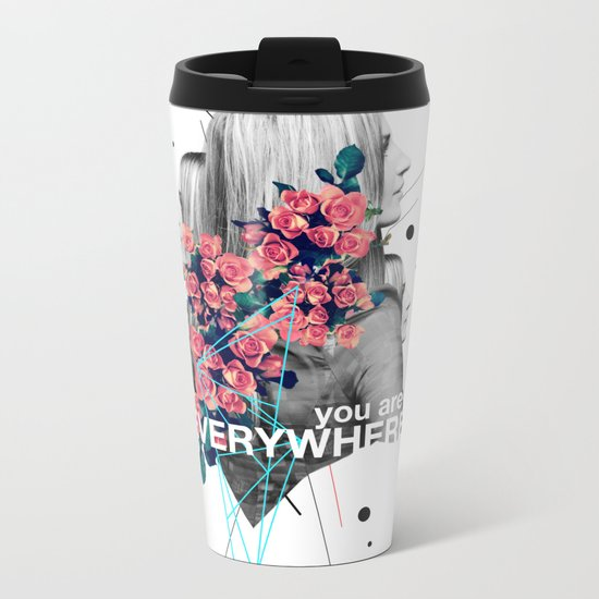 You Are Everywhere Metal Travel Mug