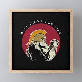 Will fight for life - Framed Mini Art Print