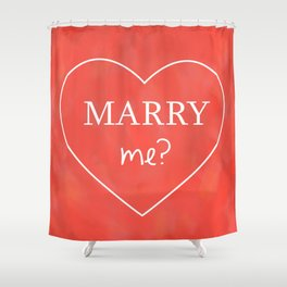 Valentines Day Marry Me Shower Curtain