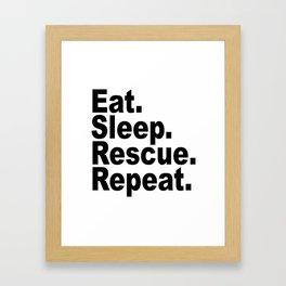 Eat Sleep Rescue Repeat Framed Art Print