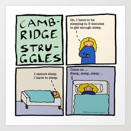 Cambridge struggles: Sleep Art Print