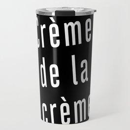 crème de la crème Travel Mug