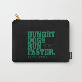 Hungry Dogs Run Faster Bird Gang Carry-All Pouch