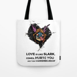 Love is like Slark DOTA2 Tote Bag