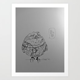 That's the shit! Art Print