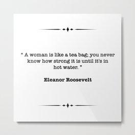 Eleanor Roosevelt Quote Metal Print