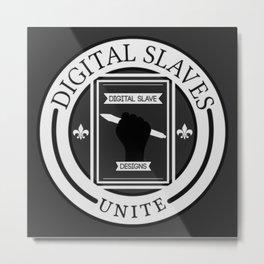 Digital Slaves Unite Metal Print