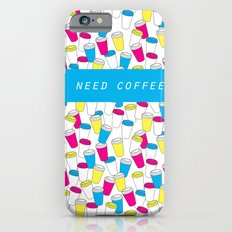 I Need Coffee iPhone 6s Slim Case