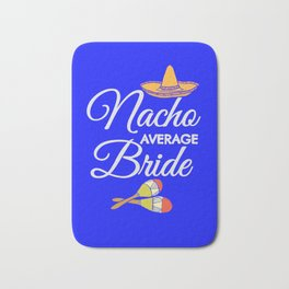 Nacho Average Bride Bath Mat