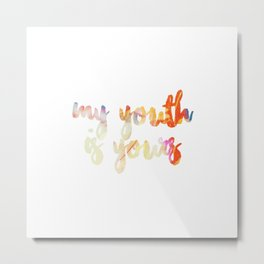 my youth is yours Metal Print
