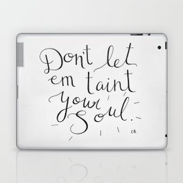 Don't Let Em Taint Your Soul Laptop & iPad Skin