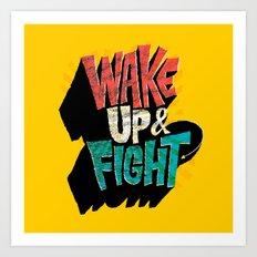 Wake Up and Fight Art Print
