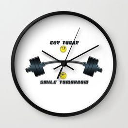 Cry today smile tomorrow Wall Clock