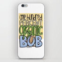 100% Organic Bob iPhone Skin